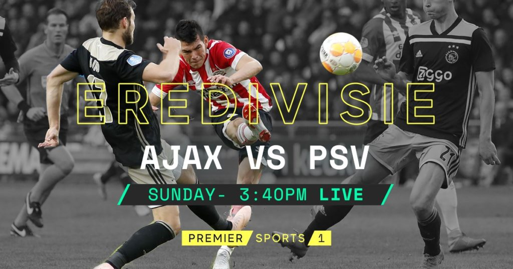 Big Game Preview Ajax V Psv Eindhoven Football Oranje